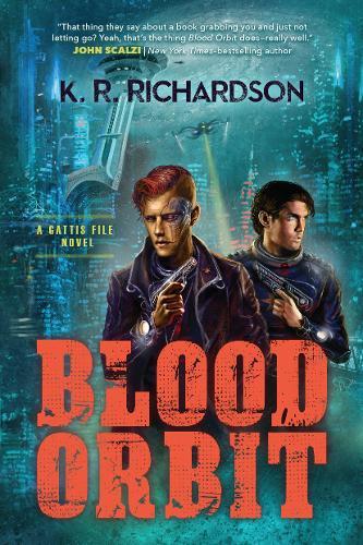 Blood Orbit: A Gattis File Novel (Paperback)