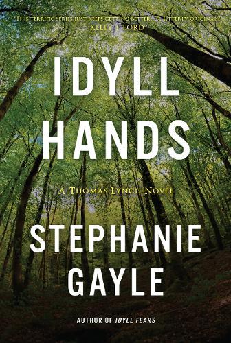 Idyll Hands: A Thomas Lynch Novel (Paperback)