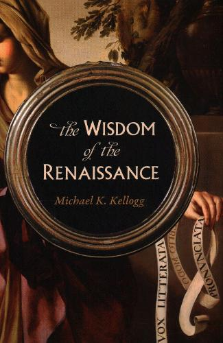 The Wisdom of the Renaissance (Hardback)