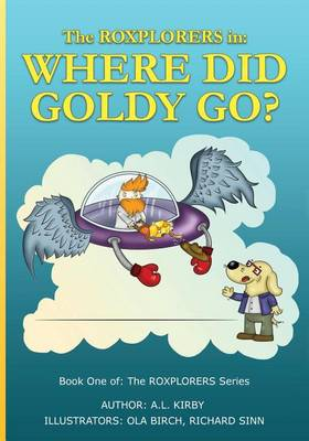 The Roxplorers in: Where Did Goldy Go? (Paperback)