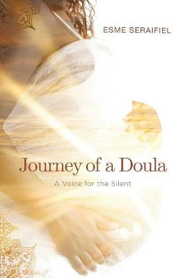 Journey of a Doula: A Voice for the Silent (Paperback)