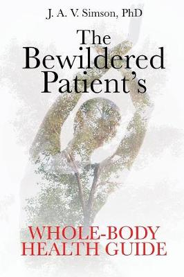 The Bewildered Patient's Whole-Body Health Guide (Paperback)