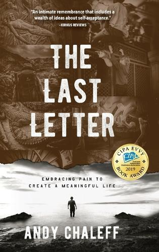 The Last Letter: Embracing Pain to Create a Meaningful Life (Hardback)