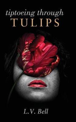 Tiptoeing Through Tulips (Hardback)