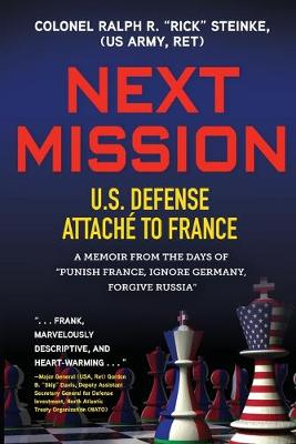 "Next Mission: U.S. Defense Attache to France. A memoir from the days of ""Punish France, Ignore Germany, Forgive Russia"" (Paperback)"