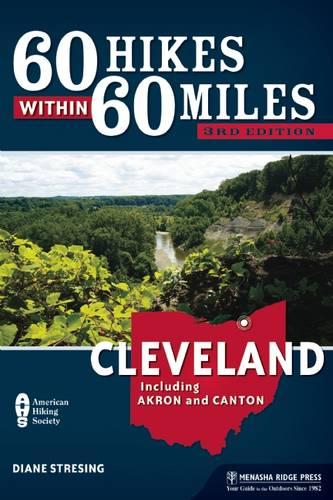 60 Hikes Within 60 Miles: Cleveland: Including Akron and Canton (Paperback)