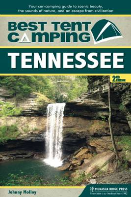 Best Tent Camping: Tennessee: Your Car-Camping Guide to Scenic Beauty, the Sounds of Nature, and an Escape from Civilization (Paperback)
