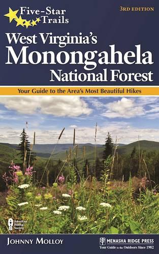Five-Star Trails: West Virginia's Monongahela National Forest: Your Guide to the Area's Most Beautiful Hikes (Paperback)