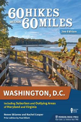60 Hikes Within 60 Miles: Washington, D.C.: Including Suburban and Outlying Areas of Maryland and Virginia (Paperback)