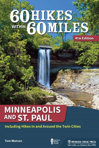 60 Hikes Within 60 Miles: Minneapolis and St. Paul: Including Hikes In and Around the Twin Cities - 60 Hikes Within 60 Miles (Paperback)