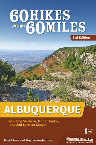 60 Hikes Within 60 Miles: Albuquerque: Including Santa Fe, Mount Taylor, and San Lorenzo Canyon - 60 Hikes Within 60 Miles Albuquerque: Including... (Paperback)