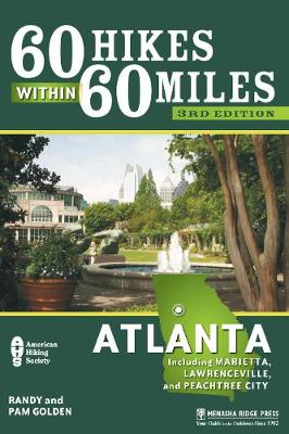 60 Hikes Within 60 Miles: Atlanta: Including Marietta, Lawrenceville, and Peachtree City - 60 Hikes Within 60 Miles Atlanta: Including Mar... (Hardback)