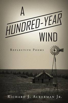 A Hundred-Year Wind: Reflective Poems (Paperback)