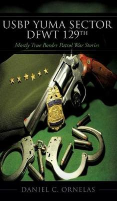 Usbp Yuma Sector Dfwt 129th (Hardback)