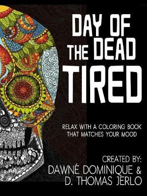 Day of the Dead Tired (Paperback)