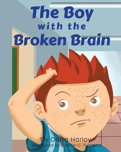 The Boy with the Broken Brain (Paperback)