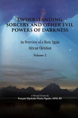 Understanding Sorcery and Other Evil Powers of Darkness (Paperback)