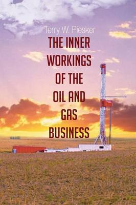 The Inner Workings of the Oil and Gas Business (Paperback)