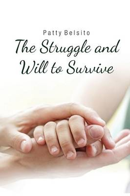 The Struggle and Will to Survive (Paperback)