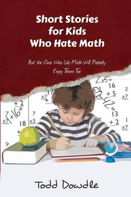 Short Stories for Kids Who Hate Math (Paperback)