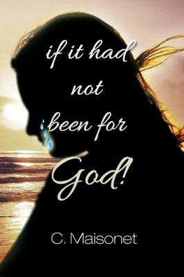 If It Had Not Been for God! (Paperback)