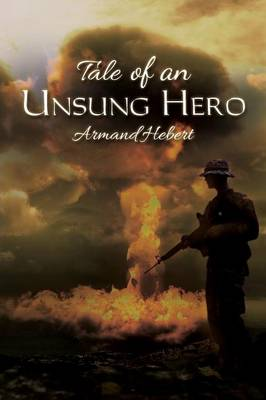Tale of an Unsung Hero (Paperback)
