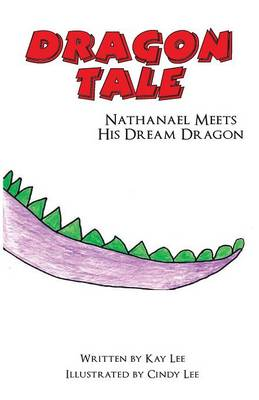 Dragon Tale: Nathanael Meets His Dream Dragon (Paperback)