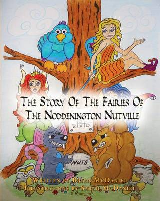 The Story of the Fairies of the Noddenington Nutville (Paperback)