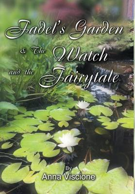Fadel's Garden & the Watch and the Fairytale (Hardback)