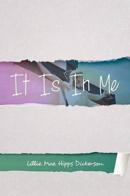 It Is in Me (Paperback)