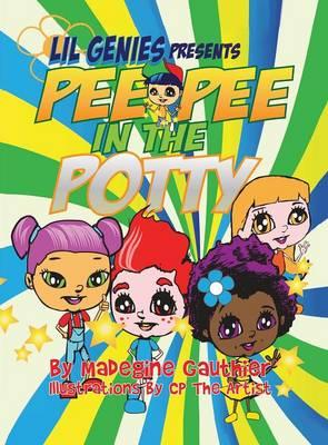 Lil Genies Presents Pee Pee in the Potty (Hardback)