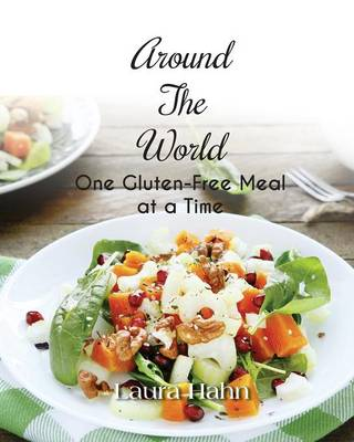 Around the World, One Gluten-Free Meal at a Time (Paperback)