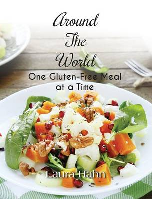 Around the World, One Gluten-Free Meal at a Time (Hardback)