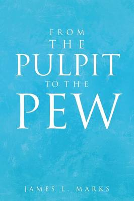 From the Pulpit to the Pew (Paperback)