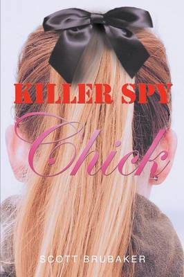 Killer Spy Chick (Paperback)