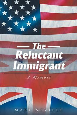 The Reluctant Immigrant: A Memoir (Paperback)