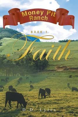 Money Pit Ranch Book 1 Faith (Paperback)