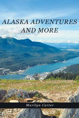 Alaska Adventures and More (Paperback)