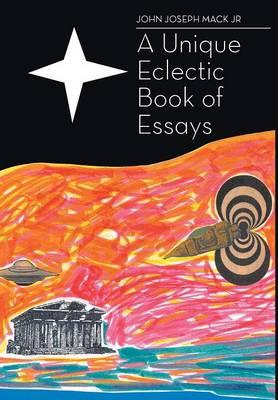 A Unique Eclectic Book of Essays (Hardback)