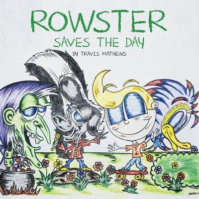 Rowster Saves the Day (Paperback)