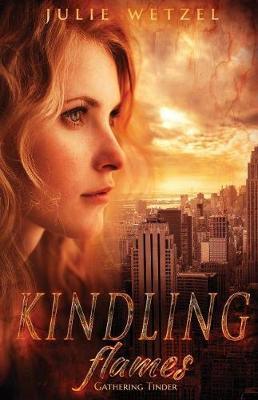 Kindling Flames: Gathering Tinder - Ancient Fire (Paperback)