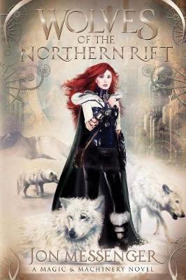 Wolves of the Northern Rift - Magic & Machinery (Paperback)