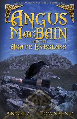 Angus Macbain and the Agate Eyeglass - Angus Macbain 02 (Paperback)