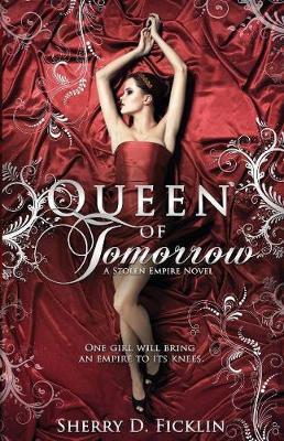 Queen of Tomorrow: A Stolen Empire Novel - Stolen Empire 02 (Paperback)