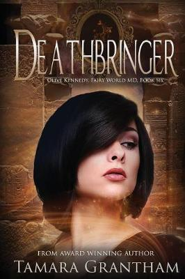 Deathbringer: Olive Kennedy - Fairy World MD 6 (Paperback)