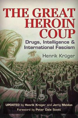 The Great Heroin Coup: Drugs, Intelligence & International Fascism (Paperback)