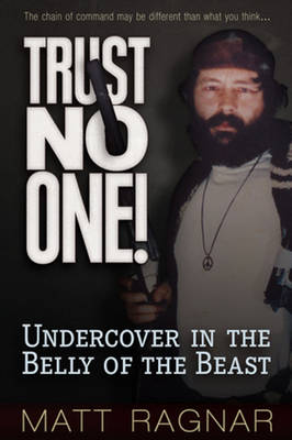 Trust No One: Undercover in the Belly of the Beast (Paperback)