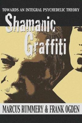 Shamanic Graffiti: 100,000 Years of Drugs, 100 Years of Prohibition (Paperback)
