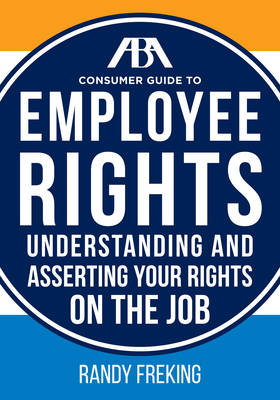 Cover The Aba Consumer Guide to Employee Rights: Understanding and Asserting Your Rights on the Job