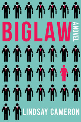 Biglaw: A Novel (Hardback)